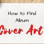 How is Album Cover Art Found? A Beginner's Guide