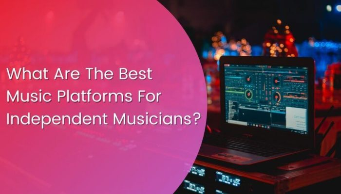 What is the Best Music Platform for Independent Musicians